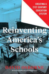 Reinventing America's Schools - Creating a 21st Century Education System (ISBN: 9781632869913)