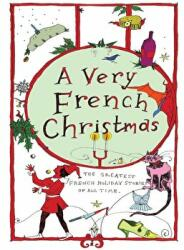 Very French Christmas - The Greatest French Holiday Stories of All Time (ISBN: 9781939931504)