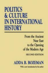 Politics and Culture in International History - Adda B. Bozeman (ISBN: 9781560007357)