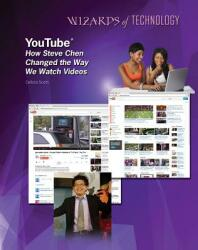 Youtube: How Steve Chen Changed the Way We Watch Videos (ISBN: 9781422231883)