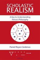 Scholastic Realism: A Key to Understanding Peirce's Philosophy (ISBN: 9781787075467)