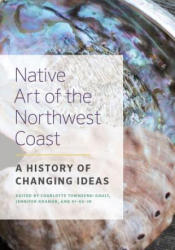 Native Art of the Northwest Coast - A History of Changing Ideas (ISBN: 9780774820509)
