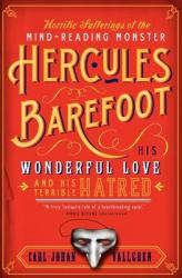 The Horrific Sufferings of the Mind-Reading Monster Hercules Barefoot: His Wonderful Love and His Terrible Hatred (ISBN: 9780060842147)