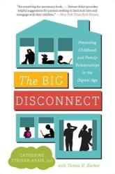 The Big Disconnect - Catherine Steiner-Adair, Teresa H. Barker (ISBN: 9780062082435)