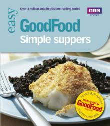 Good Food: Simple Suppers - Triple-tested Recipes (2007)