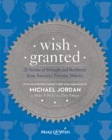 Wish Granted: 25 Stories of Strength and Resilience from America's Favorite Athletes (ISBN: 9780062218414)