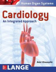 Cardiology: An Integrated Approach (ISBN: 9780071791540)