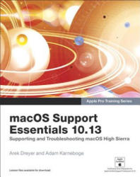 Macos Support Essentials 10.13 - Apple Pro Training Series: Supporting and Troubleshooting Macos High Sierra (ISBN: 9780134854991)
