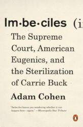Imbeciles: The Supreme Court, American Eugenics, and the Sterilization of Carrie Buck (ISBN: 9780143109990)