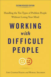 Working with Difficult People: Handling the Ten Types of Problem People Without Losing Your Mind (ISBN: 9780143111870)