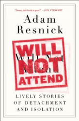 Will Not Attend: Lively Stories of Detachment and Isolation (ISBN: 9780147516213)