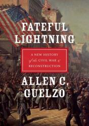 Fateful Lightning: A New History of the Civil War & Reconstruction (ISBN: 9780199843282)