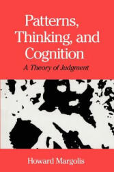 Patterns, Thinking, and Cognition - A Theory of Judgment - Howard Margolis (ISBN: 9780226505282)