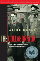 The Collaborator: The Trial and Execution of Robert Brasillach (ISBN: 9780226424156)