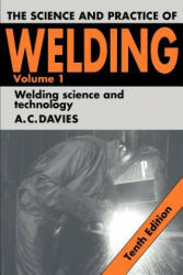 Science and Practice of Welding - A. C. Davies (2003)