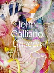 John Galliano: Unseen (ISBN: 9780300228953)