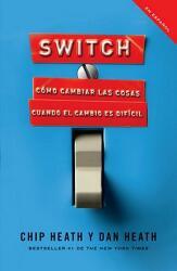 Switch: Como Cambiar Las Cosas Cuando Cambiar Es Dificil (ISBN: 9780307742353)