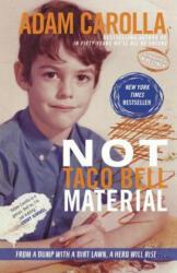 Not Taco Bell Material - Adam Carolla (ISBN: 9780307888884)