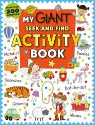 My Giant Seek-And-Find Activity Book: More Than 200 Activities: Match It, Puzzles, Searches, Dot-To-Dot, Coloring, Mazes, and More! (ISBN: 9780312520656)
