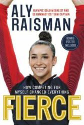 Aly Raisman - Fierce - Aly Raisman (ISBN: 9780316472708)