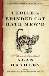 Thrice the Brinded Cat Hath Mew'd: A Flavia de Luce Novel (ISBN: 9780345539977)