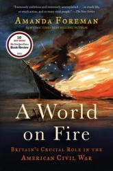 A World on Fire: Britain's Crucial Role in the American Civil War (ISBN: 9780375756962)
