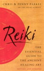 Reiki - The Essential Guide to Ancient Healing Art (2009)