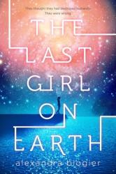 The Last Girl on Earth (ISBN: 9780399552274)