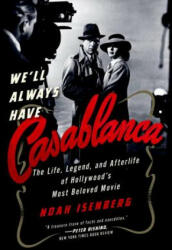 We'll Always Have Casablanca: The Legend and Afterlife of Hollywood's Most Beloved Film (ISBN: 9780393355666)