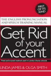 Get Rid of Your Accent - Linda James, Olga Smith (2006)
