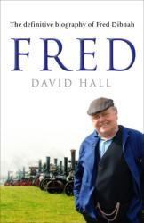 Fred - The Definitive Biography of Fred Dibnah (2007)