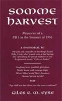 Somme Harvest - Memories of a PBI in the Summer of 1916 (2001)