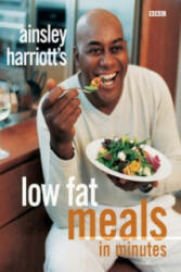 Ainsley Harriott's Low Fat Meals in Minutes (2007)