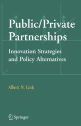 Public / Private Partnerships - Innovation Strategies and Policy Alternatives (2006)