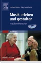 Musik erleben und gestalten mit alten Menschen. Buch und CD (2007)
