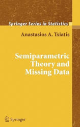 Semiparametric Theory and Missing Data (2006)