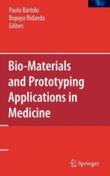 Bio-materials and Prototyping Applications in Medicine (2008)