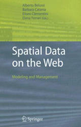 Spatial Data on the Web - Modeling and Management (2007)