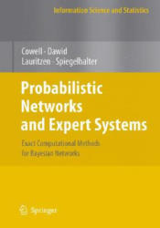 Probabilistic Networks and Expert Systems - Exact Computational Methods for Bayesian Networks (2007)