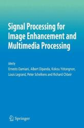 Signal Processing for Image Enhancement and Multimedia Processing (2007)