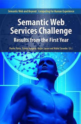 Semantic Web Services Challenge - Results from the First Year (2008)