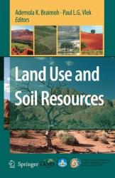 Land Use and Soil Resources - Ademola K. Braimoh, Paul L. G. Vlek (2008)