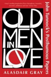 Old Men in Love - Alasdair Gray (2009)