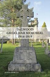 Dalwood Great War Memorial 1914-1919 (ISBN: 9781908336439)