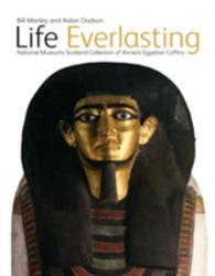 Life Everlasting - The National Museums Scotland Collection of Ancient Egyptian Coffins (2009)