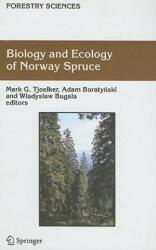Biology and Ecology of Norway Spruce - Mark G. Tjoelker, Adam Boratynski, Wladyslaw Bugala (2007)