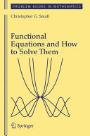 Functional Equations and How to Solve Them (2007)