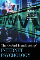Oxford Handbook of Internet Psychology - Adam Joinson, Katelyn Y. A. McKenna, Tom Postmes, Ulf-Dietrich Reips (2007)