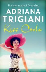 Kiss Carlo - Adriana Trigiani (ISBN: 9781471136405)