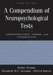 Compendium of Neuropsychological Tests - Administration, Norms, and Commentary (2006)